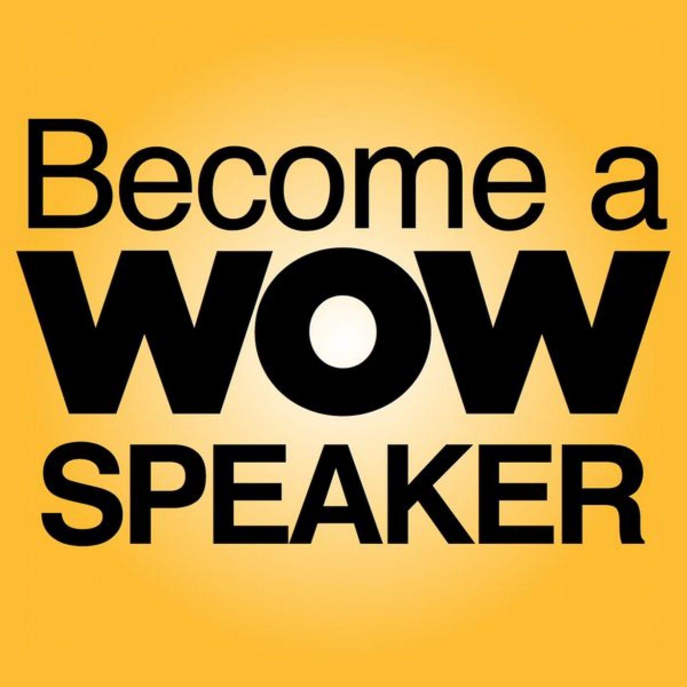 <![CDATA[Become A WOW Speaker]]>