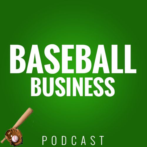 Baseball Business Podcast